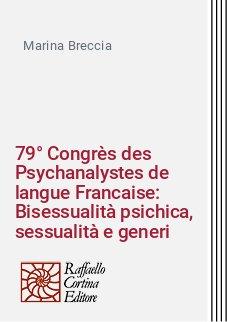 79° Congrès des Psychanalystes de langue Francaise: Bisessualità psichica, sessualità e generi