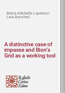 A distinctive case of impasse and Bion's Grid as a working tool