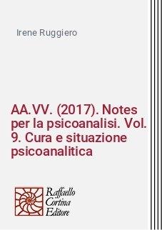 AA.VV. (2017). Notes per la psicoanalisi. Vol. 9. Cura e situazione psicoanalitica