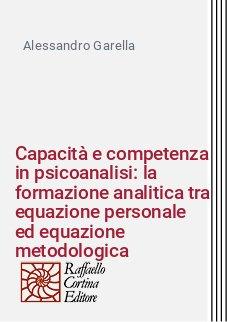 Capacità e competenza in psicoanalisi: la formazione analitica tra equazione personale ed equazione metodologica