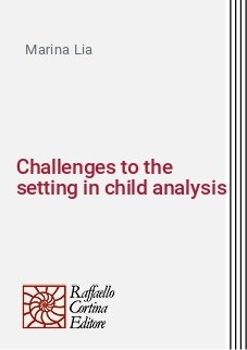 Challenges to the setting in child analysis