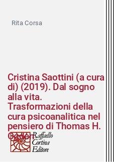 Cristina Saottini (a cura di) (2019). Dal sogno alla vita. Trasformazioni della cura psicoanalitica nel pensiero di Thomas H. Ogden