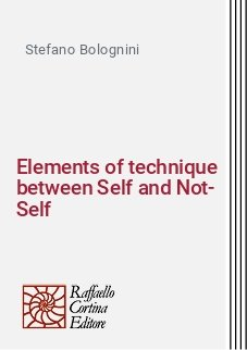 Elements of technique between Self and Not-Self