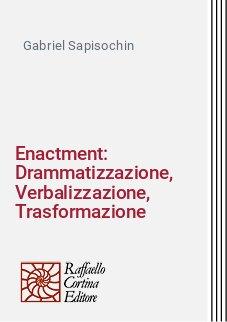 Enactment: Drammatizzazione, Verbalizzazione, Trasformazione