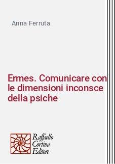 Ermes. Comunicare con le dimensioni inconsce della psiche