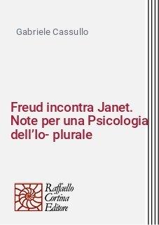 Freud incontra Janet. Note per una Psicologia dell'Io-plurale