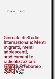 Giornata di Studio Internazionale: Menti migranti, menti adolescenti, sradicamenti e radicalizzazioni. Firenze, 3 febbraio 2018