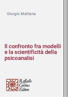 Il confronto fra modelli e la scientificità della psicoanalisi