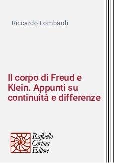Il corpo di Freud e Klein. Appunti su continuità e differenze