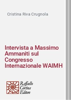 Intervista a Massimo Ammaniti sul Congresso Internazionale WAIMH