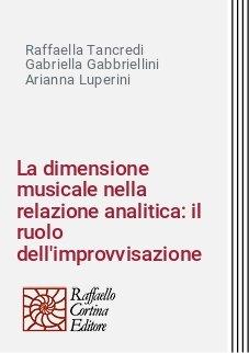 La dimensione musicale nella relazione analitica: il ruolo dell'improvvisazione