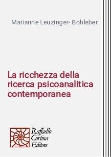 La ricchezza della ricerca psicoanalitica contemporanea