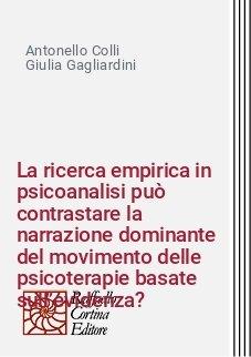 La ricerca empirica in psicoanalisi può contrastare la narrazione dominante del movimento delle psicoterapie basate sull'evidenza?