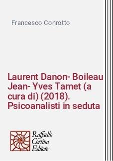 Laurent Danon-Boileau Jean-Yves Tamet (a cura di) (2018). Psicoanalisti in seduta