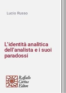 L'identità analitica dell'analista e i suoi paradossi