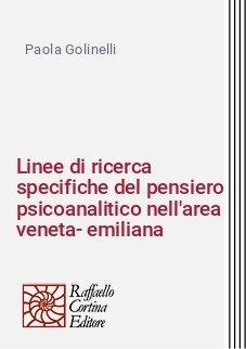 Linee di ricerca specifiche del pensiero psicoanalitico nell'area veneta-emiliana