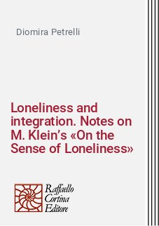 Loneliness and integration. Notes on M. Klein's «On the Sense of Loneliness»