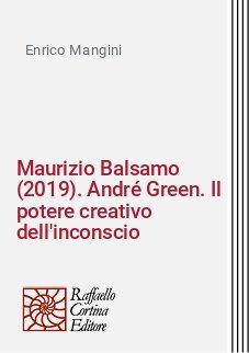 Maurizio Balsamo (2019). André Green. Il potere creativo dell'inconscio