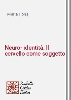 Neuro-identità. Il cervello come soggetto