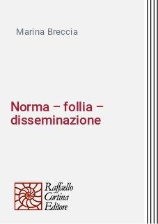 Norma – follia – disseminazione