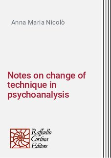 Notes on change of technique in psychoanalysis