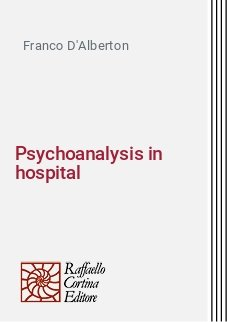 Psychoanalysis in hospital