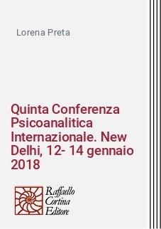 Quinta Conferenza Psicoanalitica Internazionale. New Delhi, 12-14 gennaio 2018