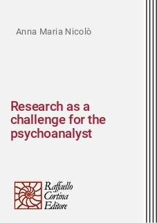 Research as a challenge for the psychoanalyst