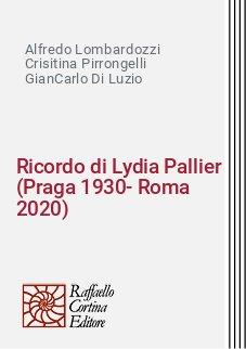 Ricordo di Lydia Pallier (Praga 1930-Roma 2020)