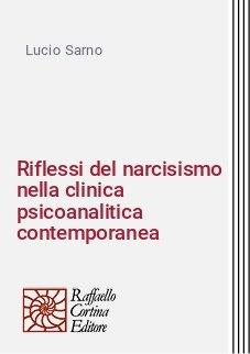 Riflessi del narcisismo nella clinica psicoanalitica contemporanea