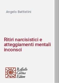 Ritiri narcisistici e atteggiamenti mentali inconsci