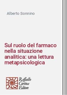Sul ruolo del farmaco nella situazione analitica: una lettura metapsicologica