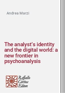 The analyst's identity and the digital world: a new frontier in psychoanalysis