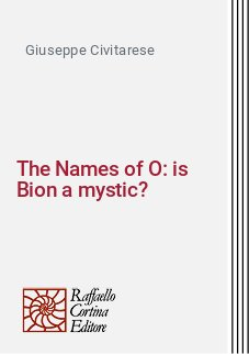 The Names of O: is Bion a mystic?