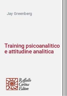 Training psicoanalitico e attitudine analitica