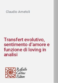 Transfert evolutivo, sentimento d'amore e funzione di loving in analisi