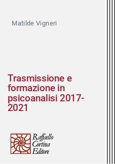 Trasmissione e formazione in psicoanalisi 2017-2021