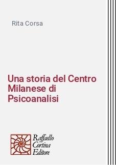 Una storia del Centro Milanese di Psicoanalisi