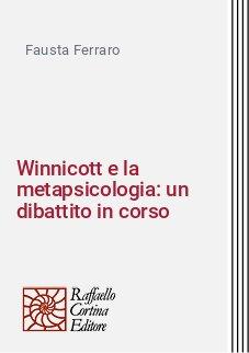 Winnicott e la metapsicologia: un dibattito in corso